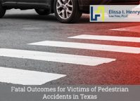 Fatal Outcomes for Victims of Pedestrian Accidents in Texas