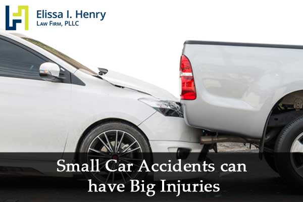 Small Car Accidents can have Big Injuries