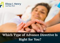 Which Type of Advance Directive Is Right for You